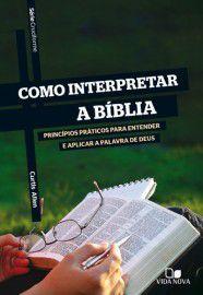 Série Cruciforme: Como interpretar a Bíblia / Curtis Allen