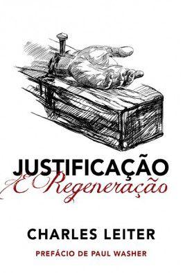 Justificação & Regeneração / Charles Leiter
