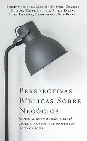 Perspectivas Bíblicas sobre Negócios / Vários autores