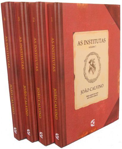 As Institutas da Religião Cristã - Edição Especial / João Calvino