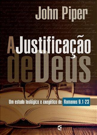 A Justificação de Deus / John Piper