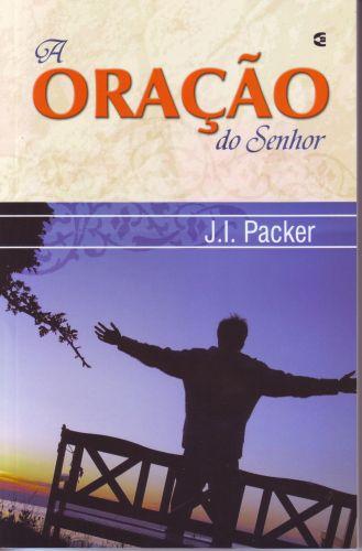 A Oração do Senhor / J. I. Packer