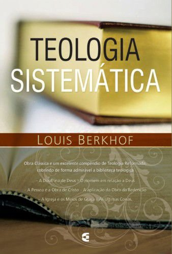 Teologia Sistemática / Louis Berkhof