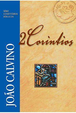 Comentário Bíblico: 2 Coríntios / João Calvino
