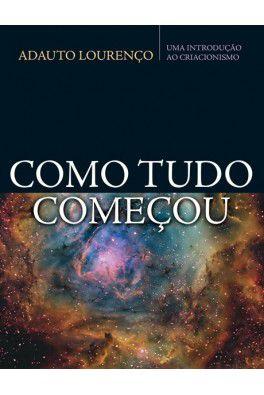 Como tudo começou / Adauto Lourenço