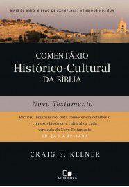 Comentário Histórico-Cultural da Bíblia: Novo Testamento / Craig Keener