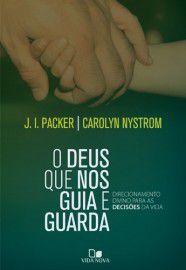 O Deus que nos guia e guarda / J. I. Packer & Carolyn Nystrom