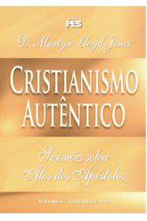 Atos: Cristianismo Autêntico - Vl. 4 / D. M. Lloyd-Jones