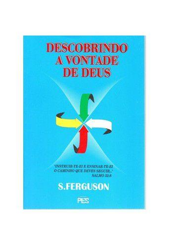Descobrindo a Vontade de Deus / Sinclair Ferguson