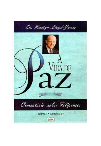 Filipenses: Vol. 2 - Vida de Paz / D. M. Lloyd-Jones