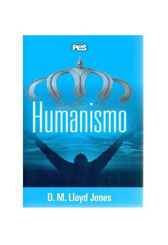 Humanismo / D. M. Lloyd-Jones