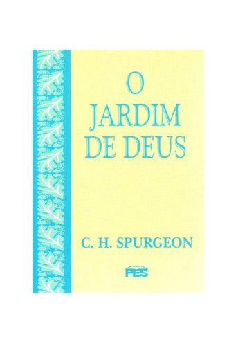 O Jardim de Deus / C. H. Spurgeon