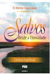 João: Salvos desde a eternidade - Vol. 1  / D. M. Lloyd-Jones
