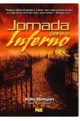 Jornada para o Inferno / John Bunyan