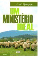 Um Ministério ideal - Vl. 1 / D. M. Lloyd-Jones