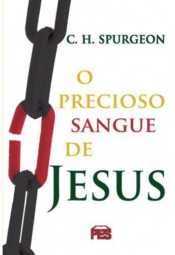 O Precioso sangue de Cristo / C. H. Spurgeon
