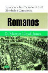 Romanos - Vol. 14: Liberdade e consciência / D. M. Lloyd-Jones