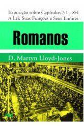 Romanos - Vol. 6: A Lei: suas funções e seus limites / D. M. Lloyd-Jones