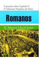 Romanos - Vol. 9: O Soberano propósito de Deus / D. M. Lloyd-Jones
