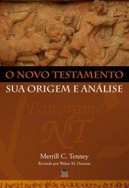 O Novo Testamento sua origem e análise / Merril C. Tenney