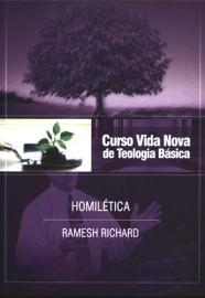 Curso Básico de Teologia - Vol. 5 - Homilética / Ramesh Richard