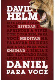 Daniel para Você / David Helm