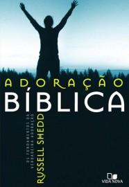 Adoração bíblica / Russell P. Shedd