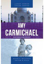Amy Carmichael - Série heróis cristãos ontem & hoje / Janet Benge e Geoff Benge