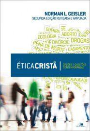Ética cristã: opções e questões contemporâneas / Norman L. Geisler