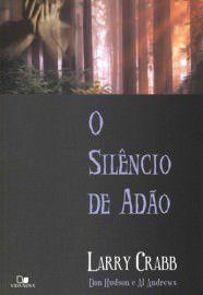 O Silêncio de Adão / Larry Crabb, Don Hudson & Al. Andrews