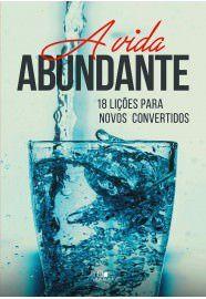 A Vida abundante: 18 lições para novos convertidos / Sean International