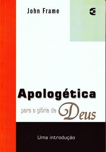 Apologética para a glória de Deus / John Frame