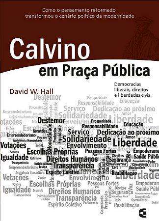 Calvino em Praça Pública / David W. Hall