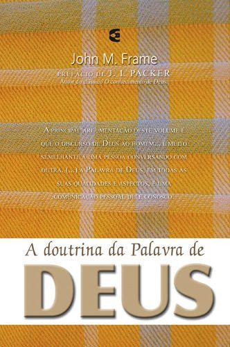 A Doutrina da Palavra de Deus: Teologia do Senhorio / John Frame