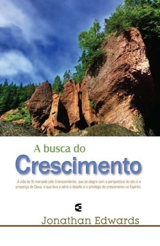 A Busca do Crescimento / Jonathan Edwards