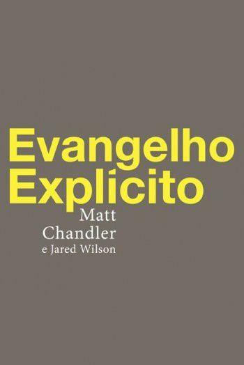 Evangelho Explícito / Matt Chandler