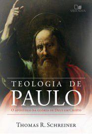 Teologia de Paulo: o apóstolo da glória de Deus em Cristo / Thomas R. Schreiner