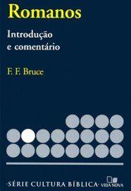 Série cultura bíblica: Romanos, introdução e comentário / F. F. Bruce
