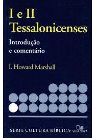 Série cultura bíblica: 1 e 2Tessalonicenses, introdução e comentário / I. Howard Marshall