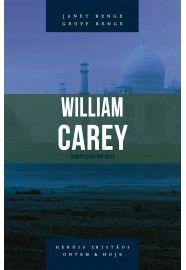 William Carey - Série heróis cristãos ontem & hoje: compelido por Deus / Janet Benge & Geoff Benge
