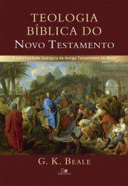 Teologia bíblica do Novo Testamento / G. K. Beale