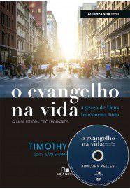 O Evangelho na vida (Acompanha DVD com palestras) / Timothy Keller