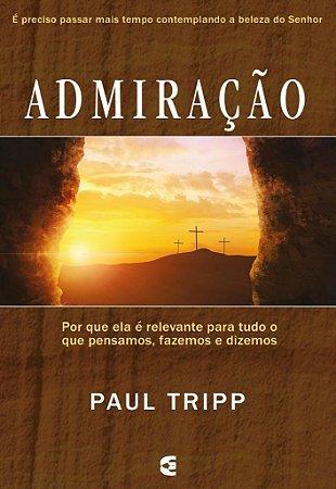 Admiração / Paul Tripp