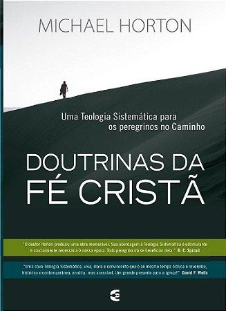 Doutrinas da Fé Cristã  / Michael S. Horton