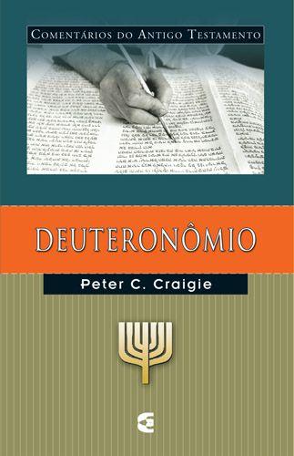 Deuteronômio: Comentários do Antigo Testamento / Peter C. Craigie