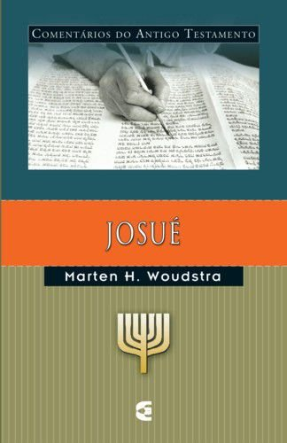 Josué: Comentários do Antigo Testamento / Marten H. Woudstra