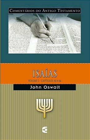 Isaías - Vl. 2: Comentários do Antigo Testamento / John Oswalt