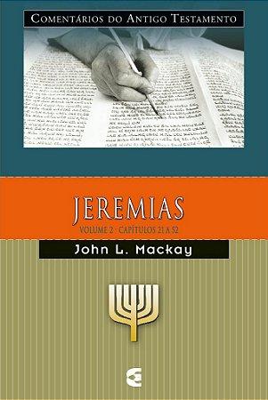 Jeremias  - Vl. 2: Comentários do Antigo Testamento / John L. Mackay