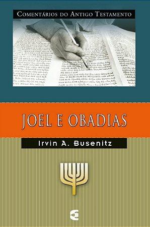 Joel e Obadias: Comentários do Antigo Testamento / Irvin A. Busenitz