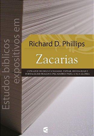 Estudos Bíblicos Expositivos em Zacarias / Richard D. Phillips